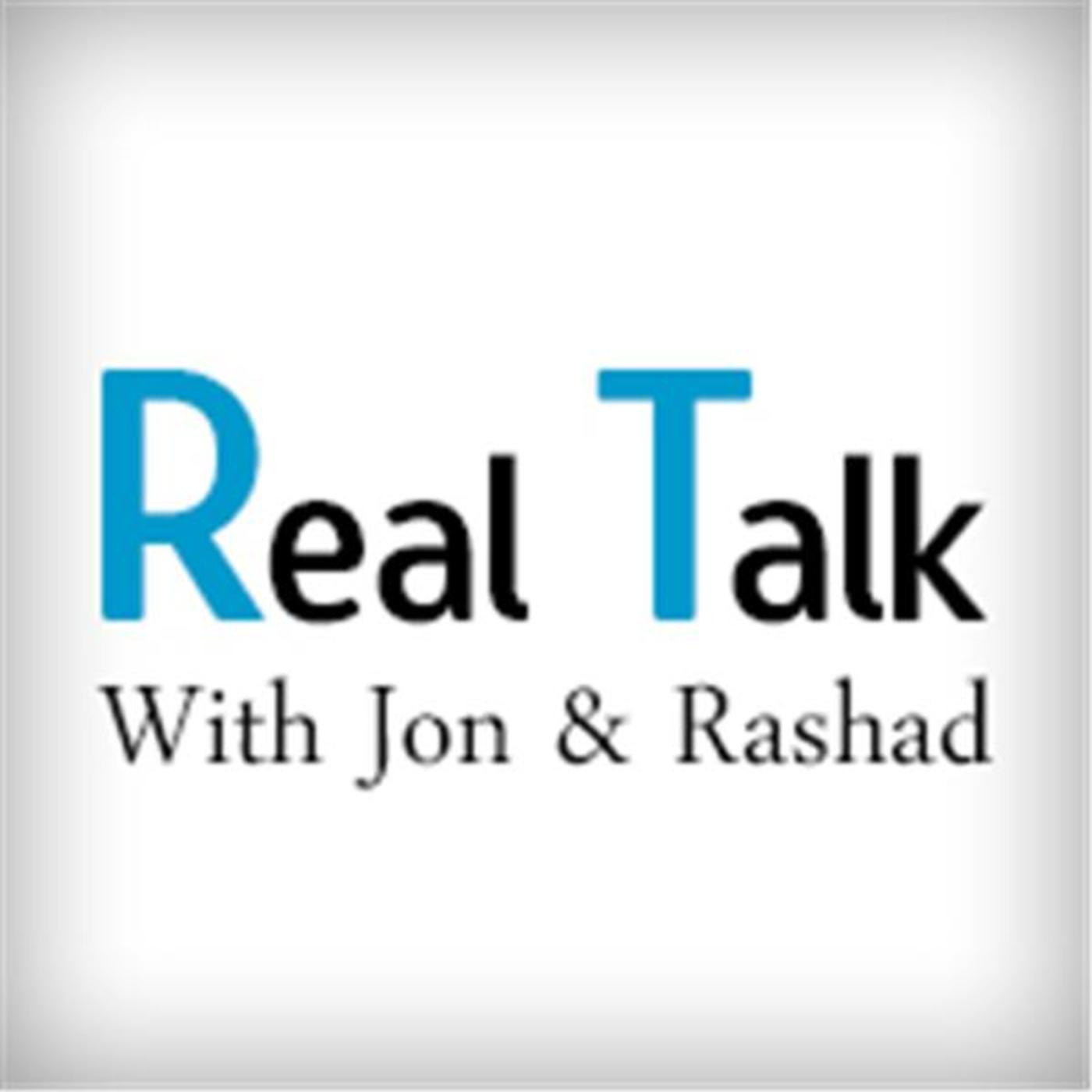Real Talk With Jon & Rashad